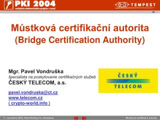 Můstková certifikační autorita  (Bridge Certification Authority)