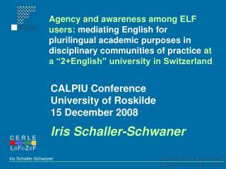 CALPIU Conference  University of Roskilde  15 December 2008 Iris Schaller-Schwaner