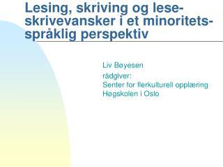 Lesing, skriving og lese- skrivevansker i et minoritets-språklig perspektiv