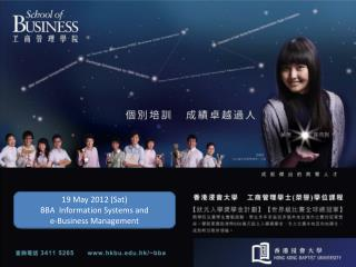 19 May 2012  (Sat) BBA  Information Systems and  e-Business Management