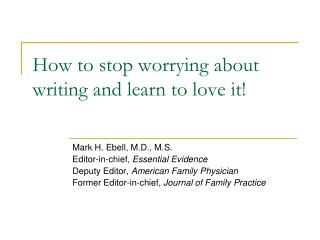 How to stop worrying about writing and learn to love it!
