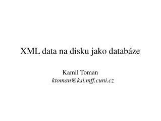 XML data na disku jako databáze