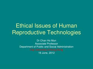 Ethical Issues of Human Reproductive Technologies