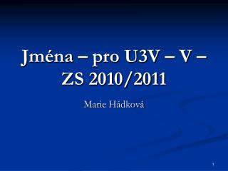 Jména – pro U3V – V – ZS 2010/2011