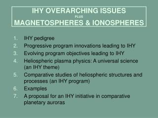 IHY OVERARCHING ISSUES PLUS MAGNETOSPHERES & IONOSPHERES