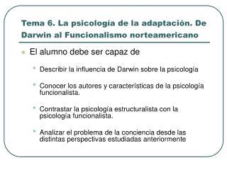 Tema 6. La psicología de la adaptación. De Darwin al Funcionalismo norteamericano