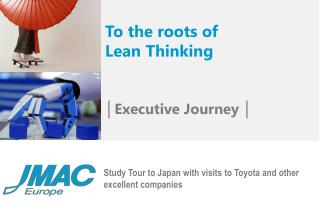 Study Tour to Japan with visits to Toyota and other excellent companies