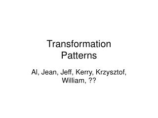 Transformation  Patterns