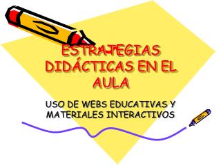 ESTRATEGIAS DIDÁCTICAS EN EL AULA