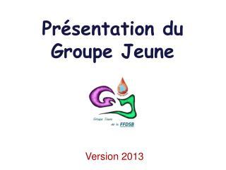 Présentation du Groupe Jeune