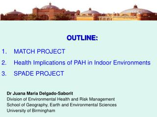 OUTLINE: MATCH PROJECT  Health Implications of PAH in Indoor Environments  SPADE PROJECT