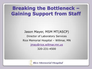 Breaking the Bottleneck – Gaining Support from Staff