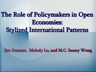 The Role of Policymakers in Open Economies:  Stylized International Patterns