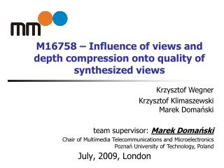 M16758 –  Influence of views and depth compression onto quality of synthesized views