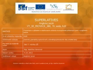 SUPERLATIVES Anglick� jazyk VY_32_INOVACE_380,  19. sada, AJ2