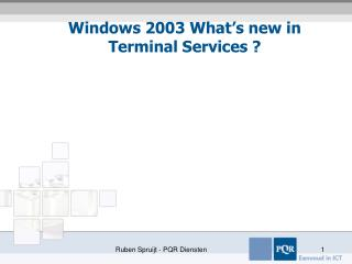 Windows 2003 What s new in  Terminal Services