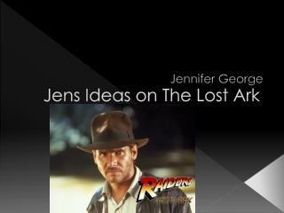 Jens Ideas on The Lost Ark