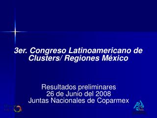 3er. Congreso Latinoamericano de Clusters/ Regiones M�xico
