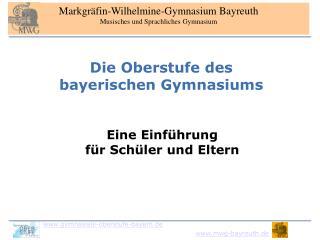 Markgräfin-Wilhelmine-Gymnasium Bayreuth Musisches und Sprachliches Gymnasium