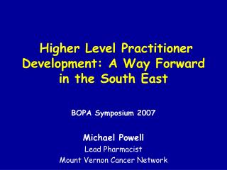 Higher Level Practitioner Development: A Way Forward in the South East