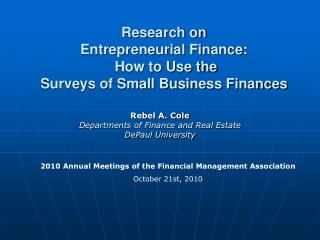 Research on Entrepreneurial Finance:  How to Use the Surveys of Small Business Finances