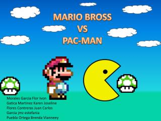 MARIO BROSS VS PAC-MAN