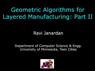 Geometric Algorithms for Layered Manufacturing: Part II