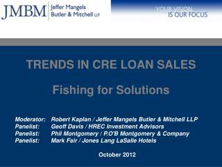 Moderator:Robert Kaplan / Jeffer Mangels Butler & Mitchell LLP