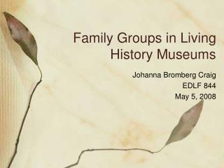 Family Groups in Living History Museums