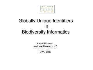 Globally Unique Identifiers  in  Biodiversity Informatics