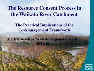 The Resource Consent Process in the Waikato River Catchment