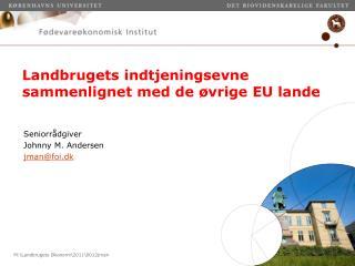 Landbrugets indtjeningsevne sammenlignet med de øvrige EU lande