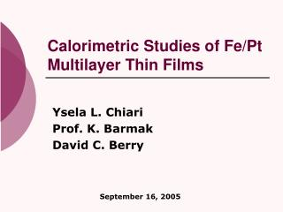 Calorimetric Studies of Fe/Pt Multilayer Thin Films
