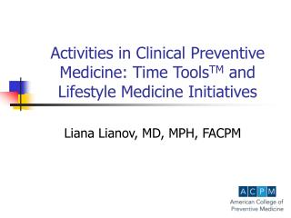 Activities in Clinical Preventive Medicine: Time Tools TM  and Lifestyle Medicine Initiatives
