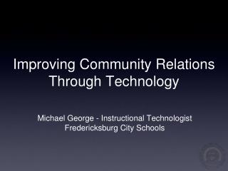 Improving Community Relations Through Technology