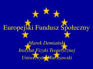 Europejski Fundusz Spo łeczny