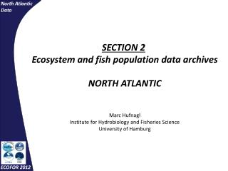 SECTION 2 Ecosystem and fish population data archives