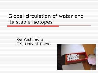 Global circulation of water and its stable isotopes