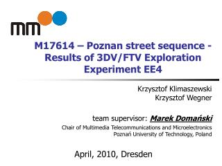 M17614 – Poznan street  sequence - Results of 3DV/FTV Exploration Experiment EE4