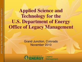 Applied Science and Technology for the  U.S. Department of Energy  Office of Legacy Management
