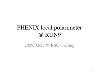 PHENIX local polarimeter @ RUN9