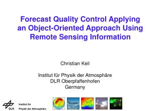 Forecast Quality Control Applying  an Object-Oriented Approach Using Remote Sensing Information