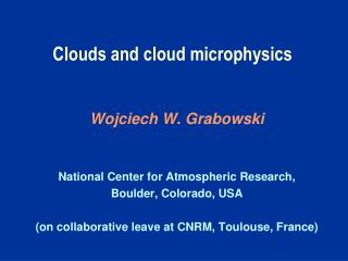Clouds and cloud microphysics