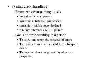 Syntax error handling Errors can occur at many levels lexical: unknown operator