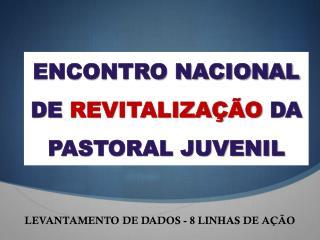 ENCONTRO NACIONAL DE  REVITALIZA��O  DA PASTORAL JUVENIL