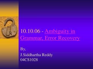 10.10.06 -  Ambiguity in Grammar, Error Recovery