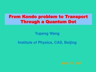 Yupeng Wang Institute of Physics, CAS, Beijing