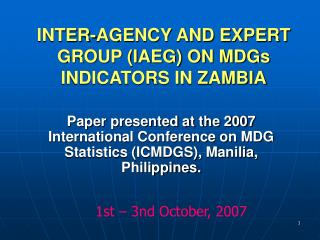 INTER-AGENCY AND EXPERT GROUP IAEG ON MDGs INDICATORS IN ZAMBIA