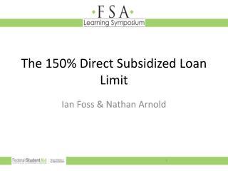 The 150% Direct Subsidized Loan Limit