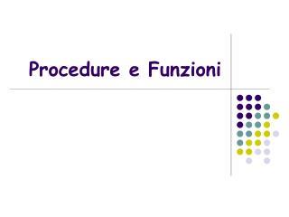 Procedure e Funzioni